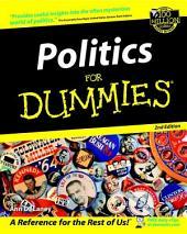 Politics For Dummies: Edition 2
