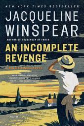 An Incomplete Revenge: A Maisie Dobbs Novel