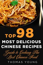 Top 98 Most Delicious Chinese Recipes: Guide to Cooking the Best Chinese Food