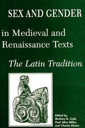 Sex and Gender in Medieval and Renaissance Texts: The Latin Tradition