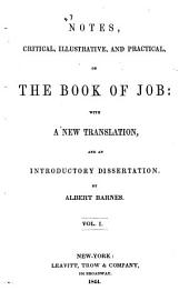 Notes, Critical, Illustrative, and Practical, on the Book of Job: With a New Translation, and an Introductory Dissertation
