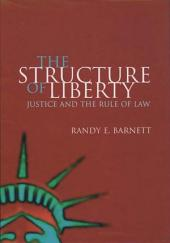 The Structure of Liberty : Justice and the Rule of Law: Justice and the Rule of Law