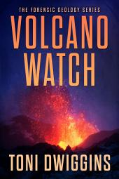 Volcano Watch: The Forensic Geology Series, Book 3