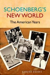 Schoenberg's New World: The American Years