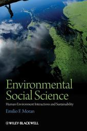 Environmental Social Science: Human - Environment interactions and Sustainability