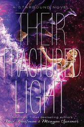Their Fractured Light: A Starbound Novel