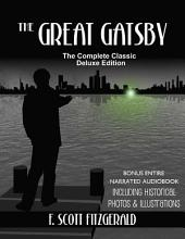 The Great Gatsby DELUXE EDITION: The Complete Classic Novel Including Historical Photos And Illustrations Plus Bonus Entire Audiobook