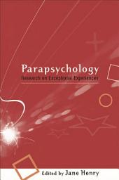 Parapsychology: Research on Exceptional Experiences