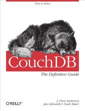 CouchDB: The Definitive Guide: Time to Relax