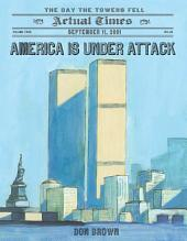America Is Under Attack: September 11, 2001: The Day the Towers Fell