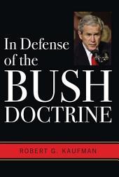 In Defense of the Bush Doctrine
