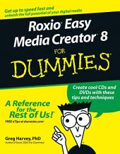 Roxio Easy Media Creator 8 For Dummies
