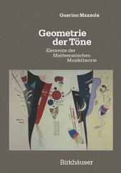 Geometrie der Töne: Elemente der Mathematischen Musiktheorie