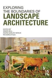 Exploring the Boundaries of Landscape Architecture