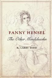 Fanny Hensel: The Other Mendelssohn