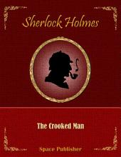 Sherlock Holmes: The Crooked Man: The Crooked Man