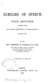Families of Speech: Four Lectures Delivered Before the Royal Institution of Great Britain in March 1869