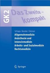 Das Zweite - kompakt: Allgemeinmedizin, Anästhesie und Intensivmedizin, Arbeits- und Sozialmedizin, Rechtsmedizin