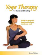 Yoga Therapy for Health and Healing: Yoga Practice for Health and Clarity