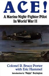 ACE!: A Marine Night-Fighter Pilot in World War II