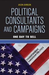 Political Consultants and Campaigns: One Day to Sell