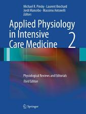 Applied Physiology in Intensive Care Medicine 2: Physiological Reviews and Editorials