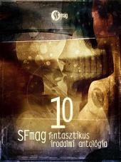 10 - SFmag fantasztikus irodalmi antológia