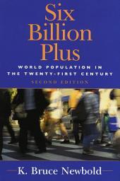 Six Billion Plus: World Population in the Twenty-first Century, Edition 2