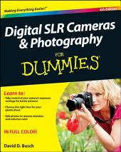 Digital SLR Cameras and Photography For Dummies: Edition 4