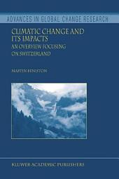 Climatic Change and Its Impacts: An Overview Focusing on Switzerland