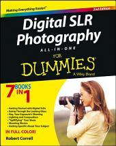Digital SLR Photography All-in-One For Dummies: Edition 2