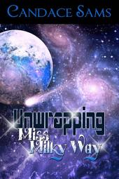 Unwrapping Miss Milky Way