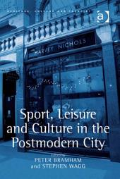 Sport, Leisure and Culture in the Postmodern City