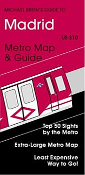 Michael Brein's Guide to Madrid by the Metro: Top 50 Sights by the Metro