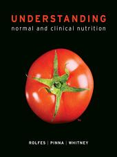 Understanding Normal and Clinical Nutrition: Edition 9