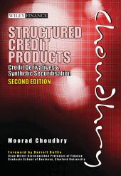 Structured Credit Products: Credit Derivatives and Synthetic Securitisation, Edition 2