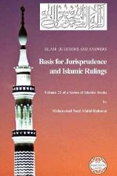 Islam: Questions and Answers - Basis for Jurisprudence and Islamic Rulings