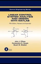Linear Control System Analysis and Design: Fifth Edition, Revised and Expanded, Edition 5