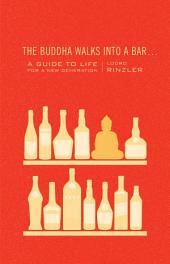 The Buddha Walks into a Bar...