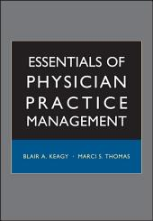 Essentials of Physician Practice Management