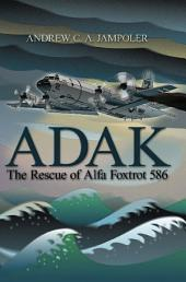 Adak: The Rescue of Alfa Foxtrot 586