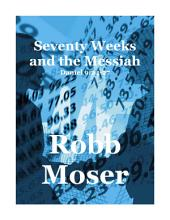 Seventy Weeks and the Messiah: Daniel 9:24-27