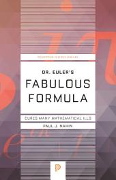 Dr. Euler's Fabulous Formula: Cures Many Mathematical Ills