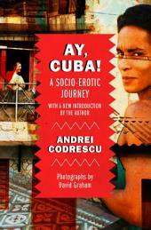 Ay, Cuba!: A Socio-Erotic Journey