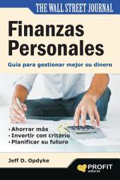 FINANZAS PERSONALES: Guía para gestionar mejor su dinero