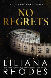 No Regrets: A Billionaire Romance