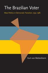 The Brazilian Voter: Mass Politics in Democratic Transition, 1974–1986