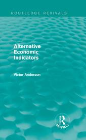 Alternative Economic Indicators (Routledge Revivals)