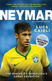 Neymar: The Making of the World's Greatest New Number 10 - 2015 edition