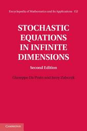 Stochastic Equations in Infinite Dimensions: Edition 2